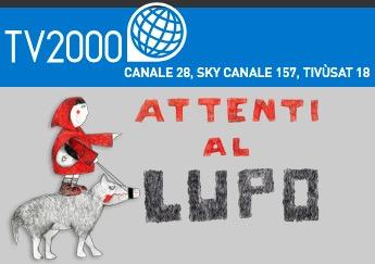 attenti al lupo tv2000