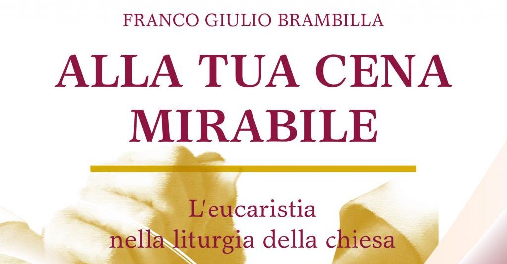 lettera pastorale 2020 - 2021 alla tua cena mirabile eucaristia brambilla